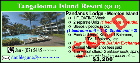 Tangalooma Island Resort  - $3200 - SOLD